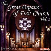 Play & Download The Great Organs of First Church, Vol. 2 by David Goode | Napster