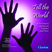 Play & Download Tell the World: A Live Concert of Spirituals and Traditional Gospel Music by Various Artists | Napster