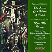 Play & Download Dubois: The 7 Last Words of Christ - Mendelssohn: Hear my Prayer by Various Artists | Napster