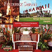 Play & Download Frederick Swann in Hawaii, Vol. 2 by Various Artists | Napster