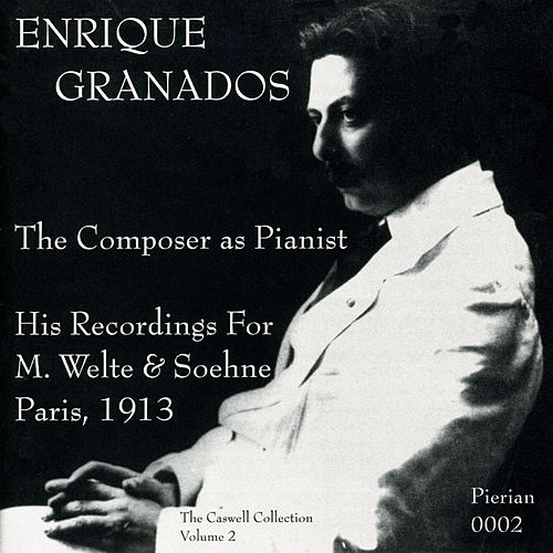 Play & Download Granados: The Composer as Pianist (1913) by Enrique Granados | Napster