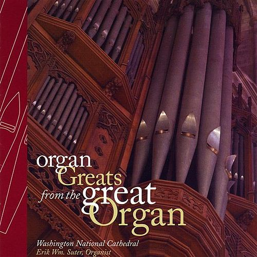 Organ Greats from the Great Organ by Erik Suter