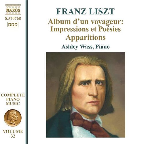 Liszt: Album d'un voyageur: Impressions et Poesies - Apparitions by Ashley Wass