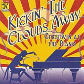 Play & Download Gershwin At the Piano - Kickin' the Clouds Away by Various Artists | Napster