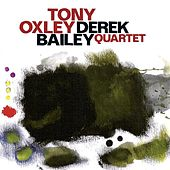 Play & Download Oxley, Tony / Bailey, Derek: Quartet by Various Artists | Napster