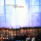 Friesen, David / Kropinski, Uwe: Made in Berlin by Various Artists