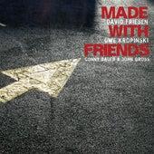 Friesen, David / Kropinski, Uwe: Made with Friends by Various Artists