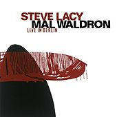 Lacy, Steve / Waldron, Mal: Live in Berlin by Various Artists
