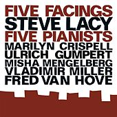 Play & Download Lacy, Steve: Five Facings, Five Pianists by Various Artists | Napster