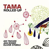Tama Rolled up by Various Artists
