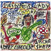 Play & Download Lincoln, Abbey / Shepp, Archie: Painted Lady by Various Artists | Napster