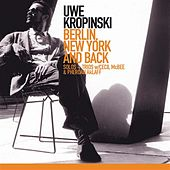 Play & Download Kropinski, Uwe: Berlin, New York and Back by Various Artists | Napster