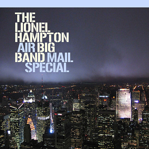 Play & Download Lionel Hampton Big Band:  Air Mail Special by Lionel Hampton | Napster