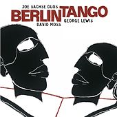 Play & Download Sachse, Joe: Berlin Tango by Various Artists | Napster