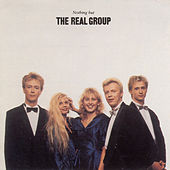Play & Download Real Group (The): Nothing But the Real Group by The Real Group | Napster