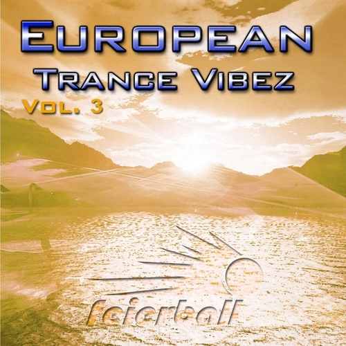 Play & Download European Trance Vibez Vol. 3 by Various Artists | Napster