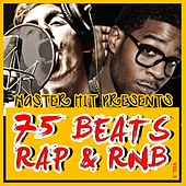 75 Beats Rap and Rnb (Instrumental hip-hop r&b dirty south freestyle jerk pop) by Various Artists