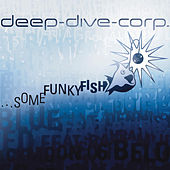 Play & Download ...Some Funky Fish by Deep-Dive-Corp | Napster