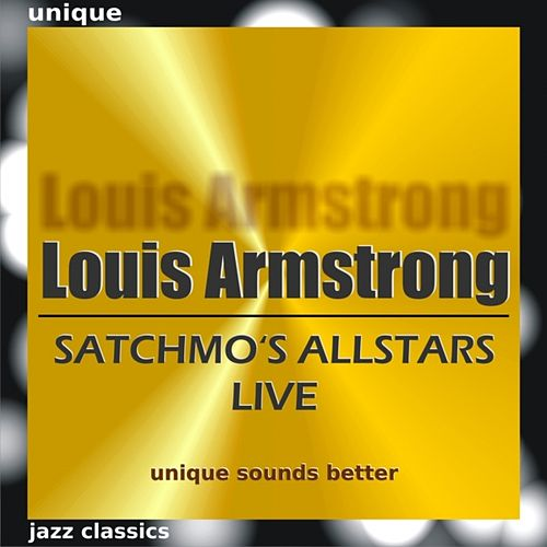 Play & Download Satchmo's Allstars Live by Louis Armstrong | Napster
