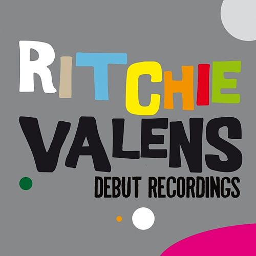 Play & Download Debut Recordings by Ritchie Valens | Napster