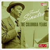Play & Download The Columbia Years, Vol. 3 by Frank Sinatra | Napster