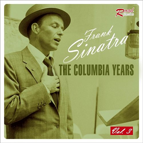 The Columbia Years, Vol. 3 by Frank Sinatra