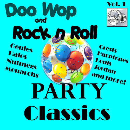 Doo Wop and Rock n Roll Party Classics by Various Artists