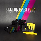 Kill The Party Compilation by Various Artists