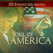 Soul of America - 101 Strings Orchestra by 101 Strings Orchestra