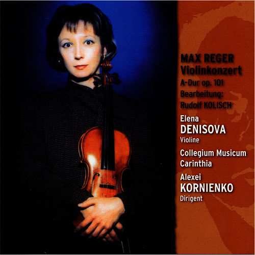 Play & Download Reger: Violinkonzert A-Dur by Elena Denisova | Napster
