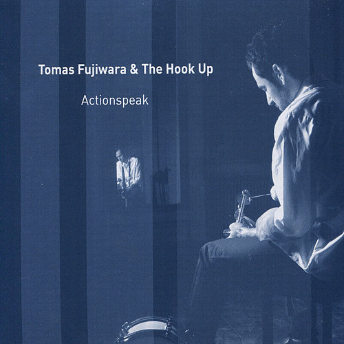 Play & Download Actionspeak by Tomas Fujiwara | Napster
