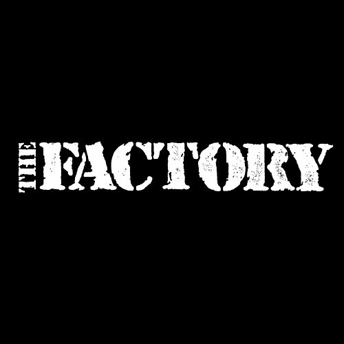 The Factory von The Factory