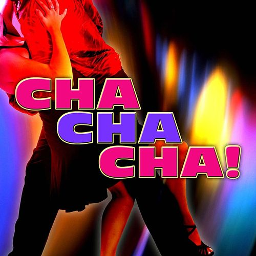 Play & Download Cha Cha Cha! by Various Artists | Napster