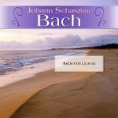 Johann Sebastian Bach: Bach For Guitar by Various Artists