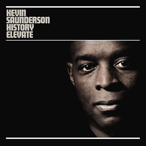 Play & Download History Elevate Remixed by Kevin Saunderson   Napster