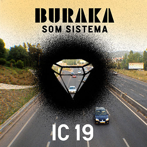 Play & Download Ic19 by Buraka Som Sistema | Napster