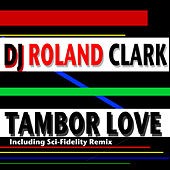 Play & Download Tambor Love by DJ Roland Clark | Napster