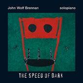 The Speed Of Dark by John Wolf Brennan