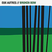 Play & Download Broken Bow by Eux Autres | Napster