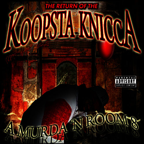 Play & Download A Murder 'N Room 8 by Koopsta Knicca | Napster