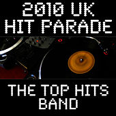Play & Download 2010 UK Hit Parade by The Top Hits Band | Napster