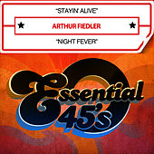 Stayin' Alive / Night Fever [Digital 45] - Single by Arthur Fiedler