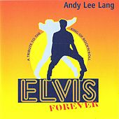 Elvis Forever by Andy Lee Lang