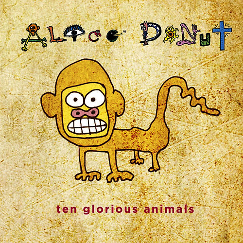 Play & Download Ten Glorious Animals by Alice Donut | Napster