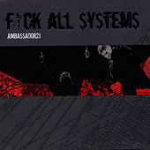 Play & Download Fuck All $y$tem$ by Ambassador 21 | Napster