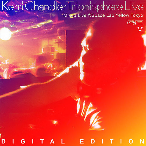 Play & Download Trionisphere Live (Digital Edition) by Kerri Chandler   Napster