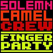Finger Party by Solemn Camel Crew