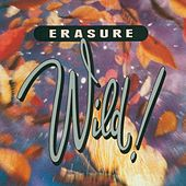 Play & Download Wild! by Erasure | Napster