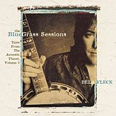 The Bluegrass Sessions: Tales From The Acoustic Planet, Volume 2 by Bela Fleck