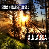 Play & Download A.n.a.r.a by Burak Harsitlioglu | Napster